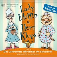 Lady Muffin & Herr Klops – 04: Das vertraumte Wurstchen im Schlafrock