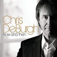 Chris de Burgh – Now And Then