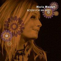 Maria Montell – Bossa For My Baby