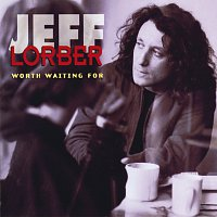 Jeff Lorber – Worth Waiting For