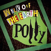 Walk Off The Earth – Polly