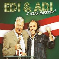 Edi & Adi – I wear narrisch