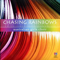 The Australian Girls Choir, Matthew Carey – Chasing Rainbows