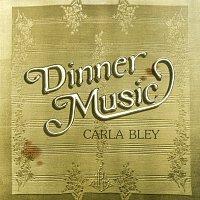 Carla Bley – Dinner Music
