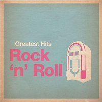 Various Artists.. – Greatest Hits: Rock and Roll