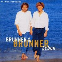Brunner & Brunner – Leben