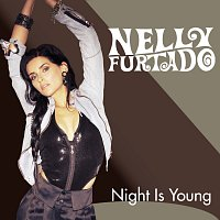 Nelly Furtado – Night Is Young