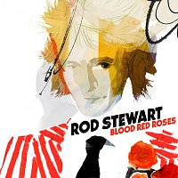 Rod Stewart – Blood Red Roses