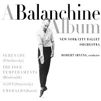 New York City Ballet Orchestra, Robert Irving, Conductor – Balanchine Album - Works By Tchaikovsky, Hindemith, Stravinsky, Faure