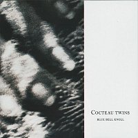 Cocteau Twins – Blue Bell Knoll (Remastered) (Remastered)
