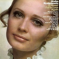 Andre Kostelanetz & his Orchestra, Chorus – I'll Never Fall in Love Again