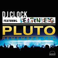 DJ Clock, Beatenberg – Pluto (Remember You)