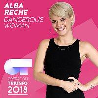 Alba Reche – Dangerous Woman