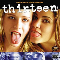 Various Artists.. – Thirteen [Original Motion Picture Soundtrack]