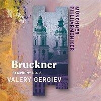 Munchner Philharmoniker & Valery Gergiev – Bruckner: Symphony No. 5