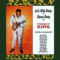 Freddie King – Let's Hide Away and Dance Away with Freddy King (HD Remastered)