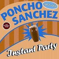 Poncho Sanchez – Instant Party