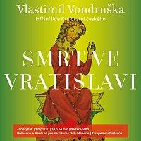 Jan Hyhlík – Vondruška: Smrt ve Vratislavi - Hříšní lidé Království českého (MP3-CD)