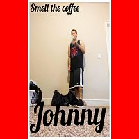Johnny – Smell the Coffee