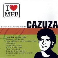 Cazuza – I Love MPB - O Nosso Amor A Gente Inventa