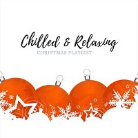 Různí interpreti – Chilled and Relaxing Christmas Playlist