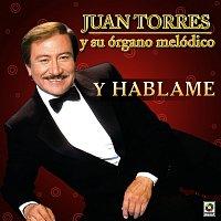 Juan Torres – Y Háblame