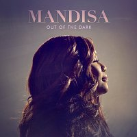 Mandisa – Out Of The Dark [Deluxe Edition]