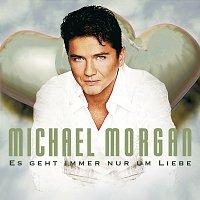 Michael Morgan – Es Geht Immer Nur Um Liebe