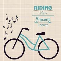 Vincent Lopez – Riding Tunes