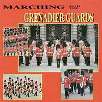 The Band Of The Grenadier Guards – Marching With The Grenadier Guards