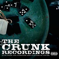 Various Artists.. – The Crunk Recordings: Hits From The Pioneers And Players Of Crunk