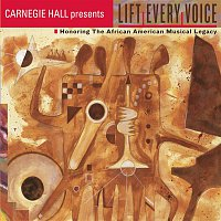 Various  Artists – LIFT EVERY VOICE! Honoring the African American Musical Legacy