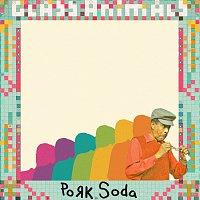Glass Animals – Pork Soda [Radio Edit]