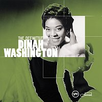 Dinah Washington – The Definitive Dinah Washington