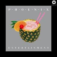 Phoenix – Entertainment