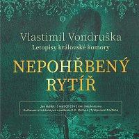 Nepohřbený rytíř - Vondruška Vlastimil