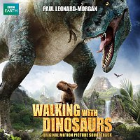 Paul Leonard-Morgan – Walking With Dinosaurs