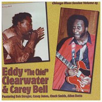 Eddy Clearwater, Carey Bell – Chicago Blues  Session Volume 23
