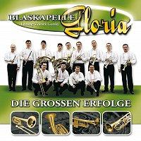 Blaskapelle Gloria – Die Groszen Erfolge