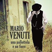 Mario Venuti – Una Pallottola E Un Fiore