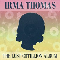 Irma Thomas – Full Time Woman: The Lost Cotillion Album