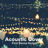 Různí interpreti – Acoustic Cover First Dance Songs