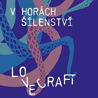 Přední strana obalu CD Lovecraft: V horách šílenství / J.Vondráček