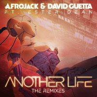 Afrojack, David Guetta, Ester Dean – Another Life [The Remixes]