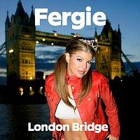 Fergie – London Bridge