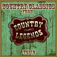 Various Artists.. – Country Classics from Country Legends, Vol. 2