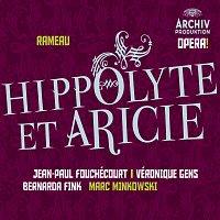 Jean-Paul Fouchécourt, Veronique Gens, Bernarda Fink, Les Musiciens du Louvre – Rameau: Hippolyte et Aricie