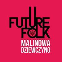Future Folk – Malinowa Dziewczyno