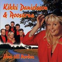 Kikki Danielsson, Roosarna – Hem till Norden