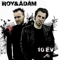 Roy, ADAM – 10 év - Best Of Roy & Ádám